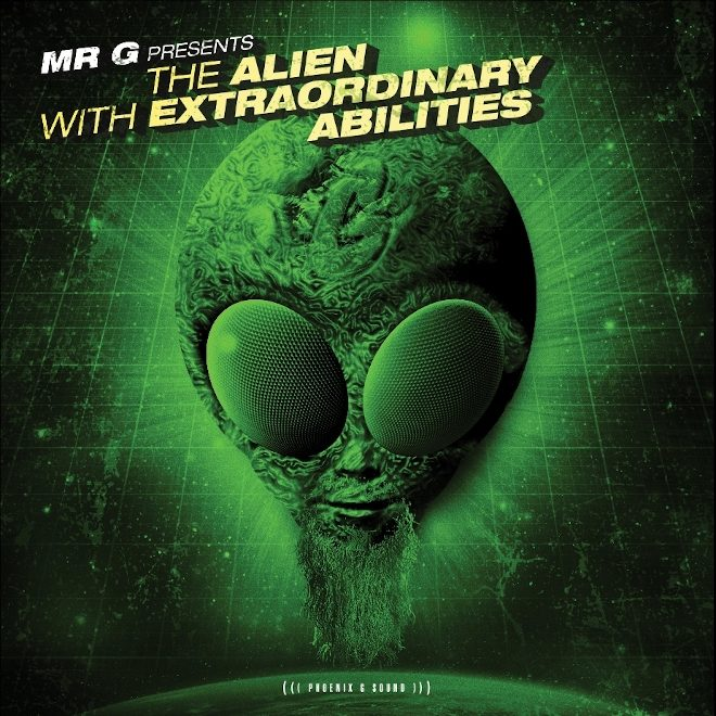 Mr. G Presents The Alien With Extraordinary Abilities